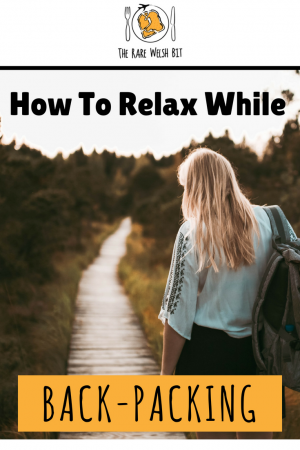 Top travel tips on how to relax on a backpacking holiday or backpacking tour. #backpacking #backpacker #backpack